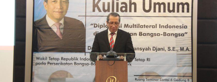 Kuliah Umum oleh Wakil Tetap Republik Indonesia Untuk PBB